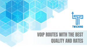 VOIP ROutes with the best QUALITY and best rates