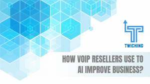 How VoIP Resellers Use to AI Improve Business?